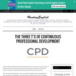 The Three T's of Continuous Professional Development - HuntingEnglishHuntingEnglish
