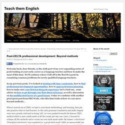 Post-CELTA professional development: Beyond methods