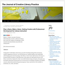 Play a Game, Make a Game: Getting Creative with Professional Development for Library Instruction