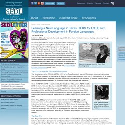Learning a New Language in Texas: TEKS for LOTE and Professional Development in Foreign Languages - SEDL Letter, At the Heart of the Matter: Improving Teaching and Learning Through Professional Development, Volume XI, Number 2, August 1999