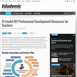 15 Useful DIY Professional Development Resources for Teachers