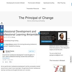Professional Development and Professional Learning #miamidevice – The Principal of Change