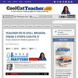 Teacher Professional Development is Broken, 3 Steps to Fix It