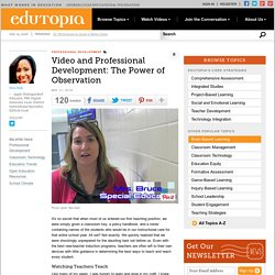 Video and Professional Development: The Power of Observation