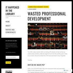Wasted Professional Development – It Happened in the Library