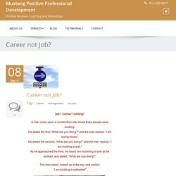 Career not Job? - Mustang Positive Professional Development
