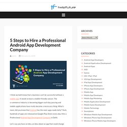 5 Steps to Hire a Professional Android App Development Company