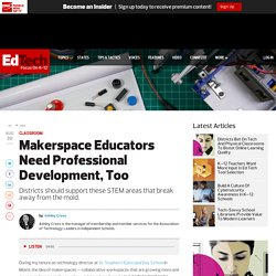 Makerspace Educators Need Professional Development, Too