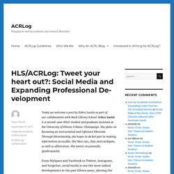 HLS/ACRLog: Tweet your heart out?: Social Media and Expanding Professional Development – ACRLog
