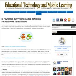 10 Powerful Twitter Tools for Teachers Professional Development