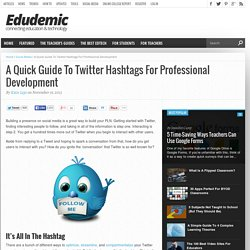 A Quick Guide To Twitter Hashtags For Professional Development