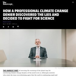 How a Professional Climate Change Denier Discovered the Lies and Decided to Fight for Science