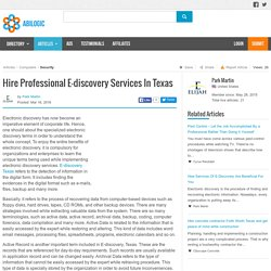Hire Professional E-discovery Services In Texas