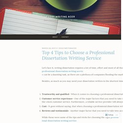 Top 4 Tips to Choose a Professional Dissertation Writing Service – Essay Writing Acer