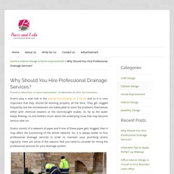 Why Should You Hire Professional Drainage Services?
