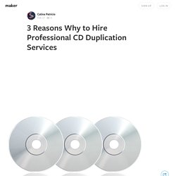 3 Reasons Why to Hire Professional CD Duplication Services