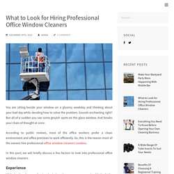 What to Look for Hiring Professional Office Window Cleaners
