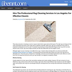 Hire The Professional Rug Cleaning Services In Los Angeles For Effective Cleanin