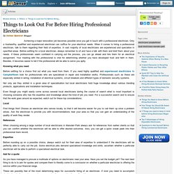 Things to Look Out For Before Hiring Professional Electricians