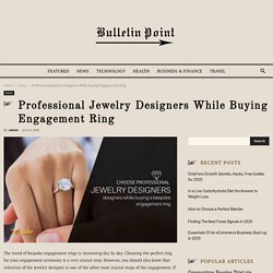 Professional Jewelry Designers While Buying Engagement Ring