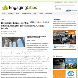 Rethinking Engagement in Cities: Ending the Professional vs. Citizen Divide