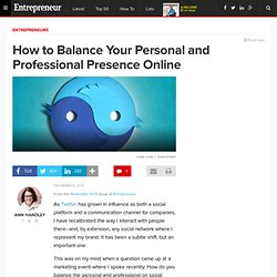 How to Balance Your Personal and Professional Presence Online