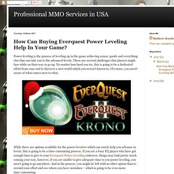 How Can Buying Everquest Power Leveling Help In Your Game?