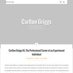 Carlton Griggs NJ, The Professional Career of an Experienced Individual