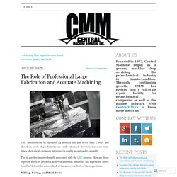 The Role of Professional Large Fabrication and Accurate Machining