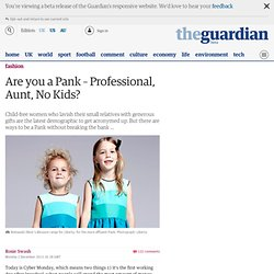 Are you a Pank – Professional, Aunt, No Kids? | Fashion
