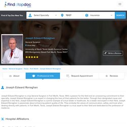 Dr. Joseph Edward Ronaghan, General Surgeon in Fort Worth, - Professional Info - FindATopDoc