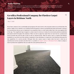Go with a Professional Company for Flawless Carpet Layers in Brisbane North