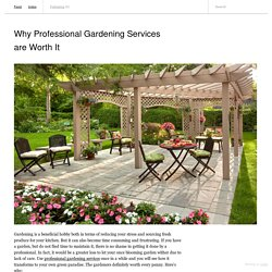 Why Professional Gardening Services are Worth It - Marion Abel