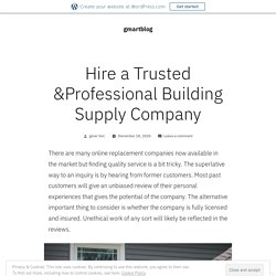 Hire a Trusted &Professional Building Supply Company – gmartblog