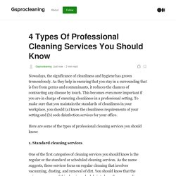 4 Types Of Professional Cleaning Services You Should Know