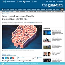 Want to work as a mental health professional? Our top tips
