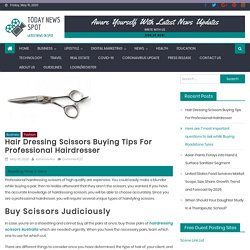 Hair Dressing Scissors Buying Tips For Professional Hairdresser