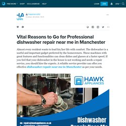 Vital Reasons to Go for Professional dishwasher repair near me in Manchester