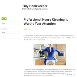 Professional House Cleaning is Worthy Your Attention