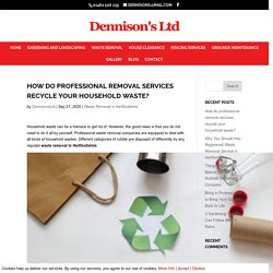 How do professional removal services recycle your household waste?