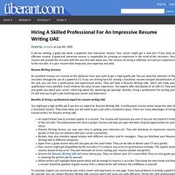 Hiring A Skilled Professional For An Impressive Resume Writing UAE