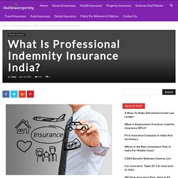 What Is Professional Indemnity Insurance India? - Your Guide to Insurance