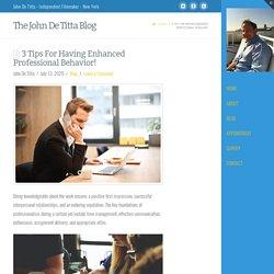 3 Tips For Having Enhanced Professional Behavior!