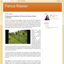 Professional Installation of Fence by Hiring a Fence Contractor