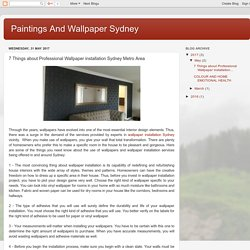 Paintings And Wallpaper Sydney: 7 Things about Professional Wallpaper installation Sydney Metro Area