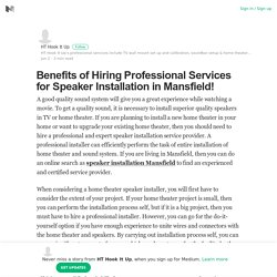 Benefits of Hiring Professional Services for Speaker Installation in Mansfield!