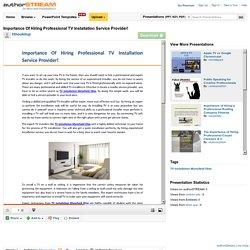 Importance of Hiring Professional TV Installation Service Provider!