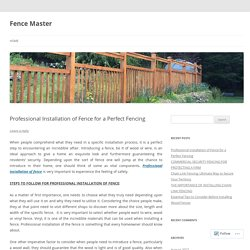 Professional Installation of Fence for a Perfect Fencing