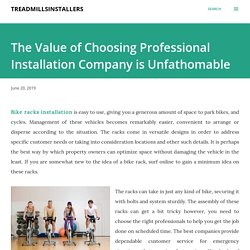 The Value of Choosing Professional Installation Company is Unfathomable
