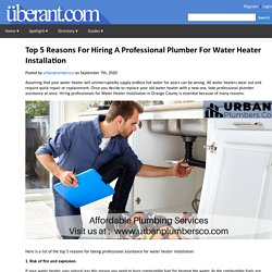 Top 5 Reasons For Hiring A Professional Plumber For Water Heater Installation